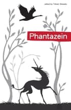 Phantazein ebook by Tehani Wessely