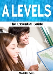 A Levels: The Essential Guide ebook by Kobo.Web.Store.Products.Fields.ContributorFieldViewModel