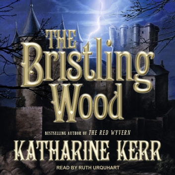 The Bristling Wood audiobook by Katharine Kerr