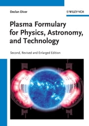 Plasma Formulary for Physics, Astronomy, and Technology ebook by Declan Diver