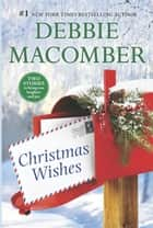Christmas Wishes - Christmas Letters\Rainy Day Kisses ebook by Debbie Macomber