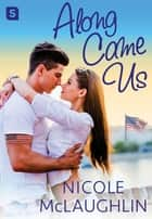 Along Came Us - A Man Enough Romance ebook by Nicole McLaughlin