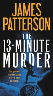The 13-Minute Murder ebook by James Patterson