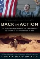 Back In Action - An American Soldier's Story Of Courage, Faith And Fortitude ebook by David Rozelle