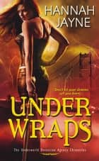 Under Wraps eBook by Hannah Jayne