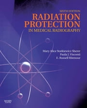 Radiation Protection in Medical Radiography ebook by Kelli Haynes,Mary Alice Statkiewicz Sherer,Paula J. Visconti,E. Russell Ritenour