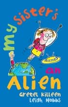 My Sister's An Alien ebook by