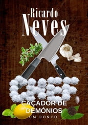 Chef, caçador de demónios ebook by Ricardo L. Neves