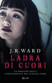 Ladra di cuori eBook by J.R. Ward