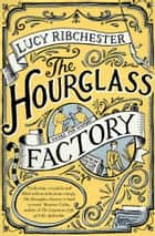 The Hourglass Factory ebook by Lucy Ribchester