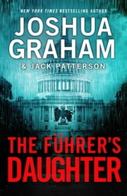 THE FÜHRER'S DAUGHTER (Episode 5 of 5) - The Series Finale ebook by Joshua Graham,Jack Patterson