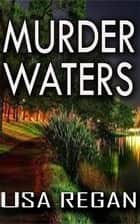 Murder Waters eBook by USA REGAN