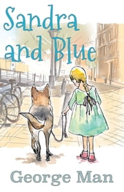 Sandra and Blue ebook by George Man, Felicity Matthews