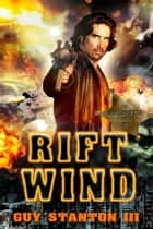 Rift Wind ebook by Guy S. Stanton III