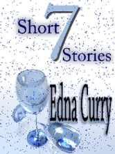 Seven Short Stories ebook by Edna Curry
