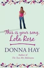 This is Your Song, Lola Rose ebook by Donna Hay