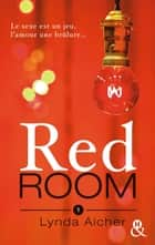 Red Room 1 : Tu apprendras la confiance ebook by Lynda Aicher