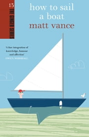 How to Sail a Boat ebook by Matt Vance
