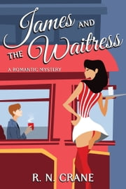 James and the Waitress ebook by R.N. Crane