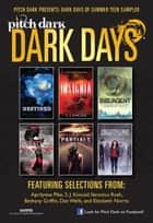 Pitch Dark: Dark Days of Summer Sampler ebook by Aprilynne Pike, Veronica Roth, Bethany Griffin,...