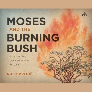 Moses and The Burning Bush audiobook by R. C. Sproul