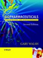 Biopharmaceuticals ebook by Gary Walsh