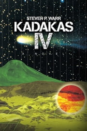 KADAKAS IV ebook by Steven Warr