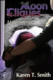 Moon Cliques ebook by Karen T. Smith