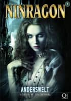 NINRAGON 07: Anderswelt - (Verlorene Hierarchien) ebook by Horus W. Odenthal