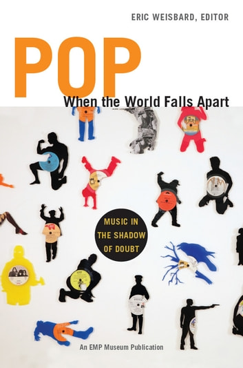 Pop When the World Falls Apart - Music in the Shadow of Doubt ebook by