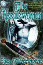 The Needlewoman ebook by Lisa Silverthorne