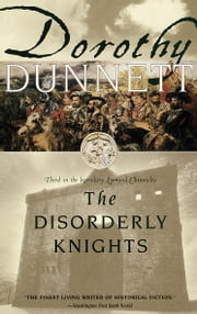 The Disorderly Knights - Third in the legendary Lymond Chronicles ebook by Dorothy Dunnett