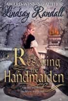 Rescuing the Handmaiden ebook by Lindsay Randall