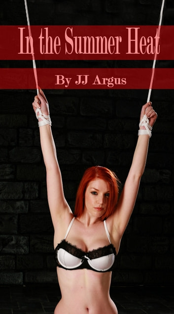 In The Summer Heat ebook by JJ Argus