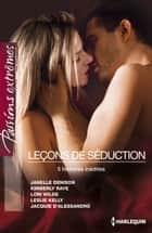 Leçons de séduction - 5 histoires inédites ebook by Janelle Denison, Kimberly Raye, Lori Wilde,...