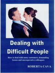 Dealing with Difficult People ebook by Roberta Cava
