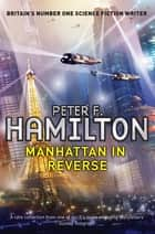 Manhattan in Reverse - A Short Story from the Manhattan in Reverse Collection ebook by Peter F. Hamilton
