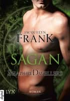 Shadowdwellers - Sagan ebook by Jacquelyn Frank, Beate Bauer