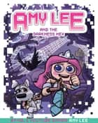 Amy Lee and the Darkness Hex ebook by Amy Lee