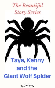 Taye, Kenny and the Giant Wolf Spider ebook by Don Vin