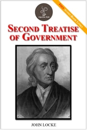 Second Treatise of Government - (FREE Audiobook Included!) ebook by WILLIAM J. LOCKE