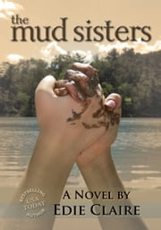The Mud Sisters ebook by Edie Claire