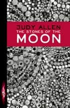 The Stones of the Moon ebook by Judy Allen