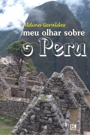 Meu olhar sobre o Peru ebook by Kobo.Web.Store.Products.Fields.ContributorFieldViewModel