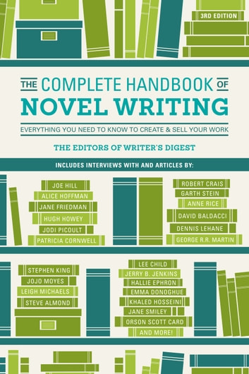 The Complete Handbook of Novel Writing - Everything You Need to Know to Create & Sell Your Work ebook by Writers Digest