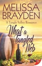 What a Tangled Web ebook by Melissa Brayden