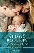 Their Newborn Baby Gift ebook by Alison Roberts