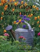 Marriage Covenant 2 ebook by