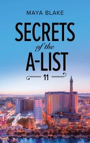 Secrets of the A-List (Episode 11 of 12) 電子書 by Maya Blake