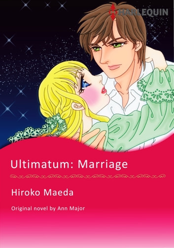 ULTIMATUM: MARRIAGE - Harlequin Comics ebook by Ann Major